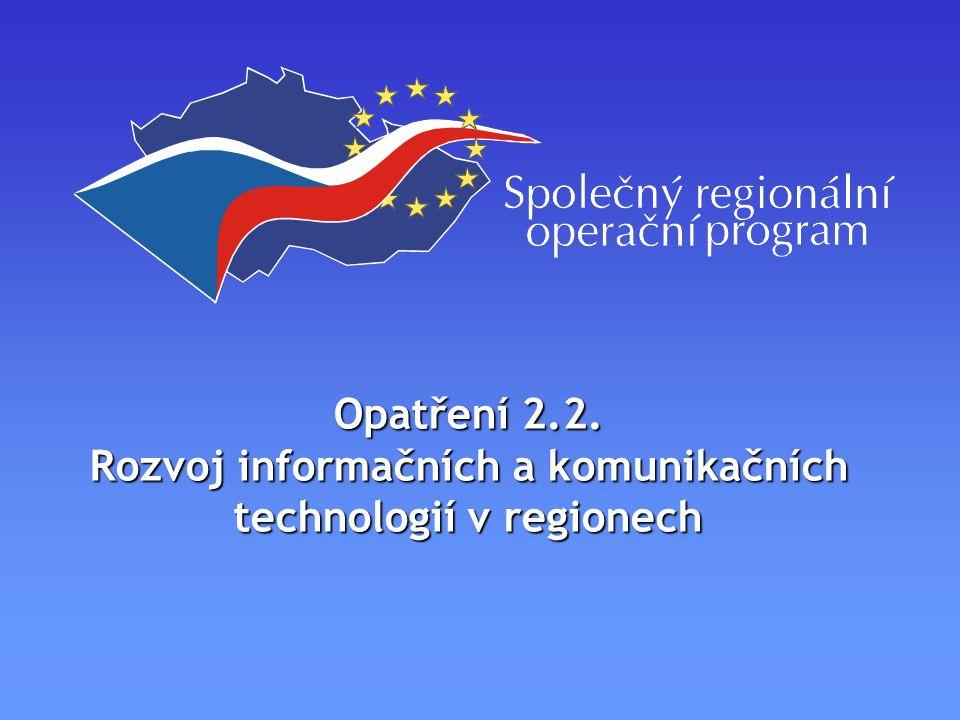 Opatření 2.2. Rozvoj informačních a komunikačních technologií v regionech