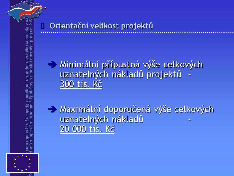 Orientační velikost projektů   Minimální přípustná výše celkových uznatelných nákladů projektů- 300 tis.
