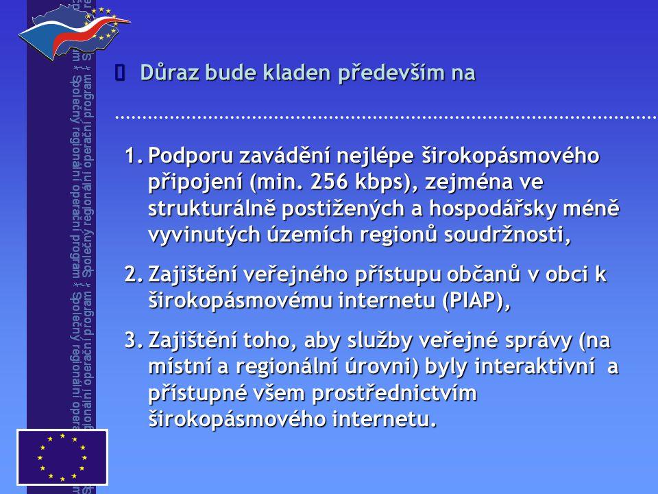 1.Podporu zavádění nejlépe širokopásmového připojení (min.