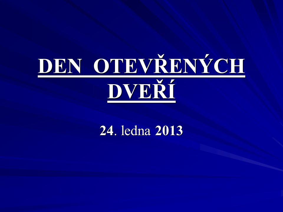 DEN OTEVŘENÝCH DVEŘÍ 24. ledna 2013