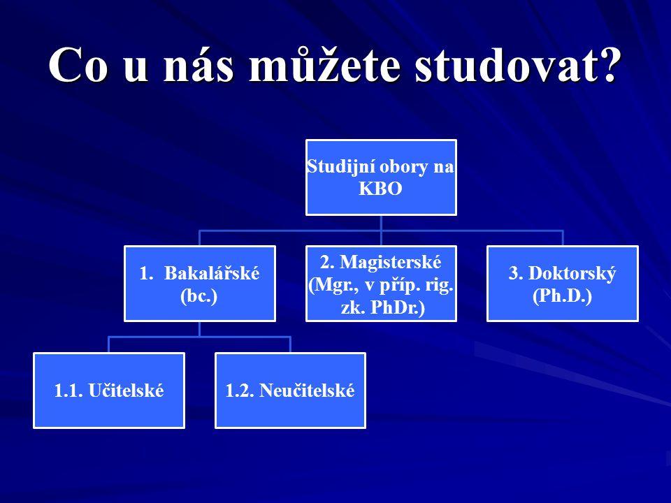 Co u nás můžete studovat. Studijní obory na KBO 1.Bakalářské (bc.) 1.1.