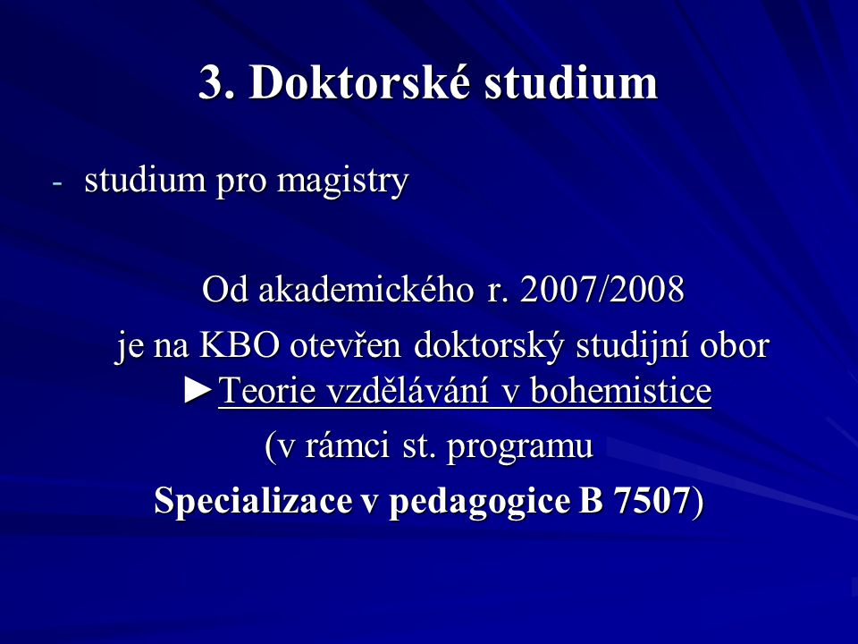 3. Doktorské studium - studium pro magistry Od akademického r.