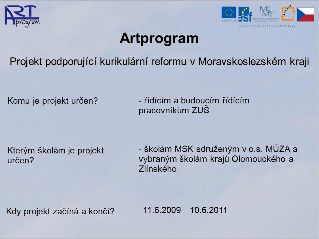 Artprogram Projekt podporující kurikulární reformu v Moravskoslezském kraji Komu je projekt určen.