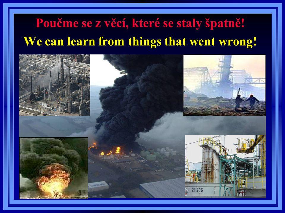 Poučme se z věcí, které se staly špatně! We can learn from things that went wrong!