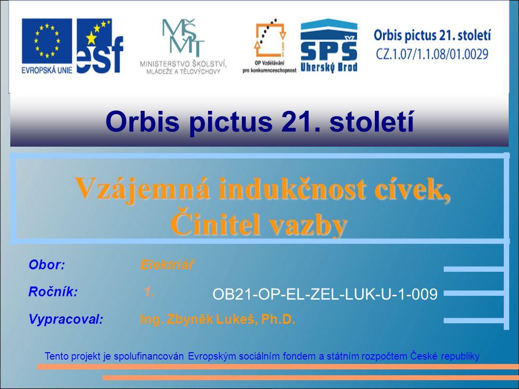 Orbis pictus 21. století Tento projekt je spolufinancován Evropským sociálním fondem a státním rozpočtem České republiky Vzájemná indukčnost cívek, Vz
