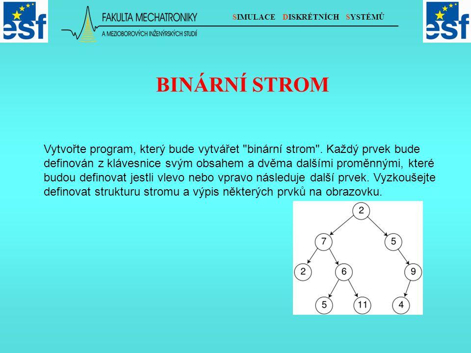 BINÁRNÍ STROM Vytvořte program, který bude vytvářet binární strom .