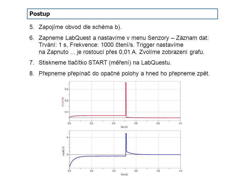 Postup 5.Zapojíme obvod dle schéma b). 6.Zapneme LabQuest a nastavíme v menu Senzory – Záznam dat: Trvání: 1 s, Frekvence: 1000 čtení/s. Trigger nasta