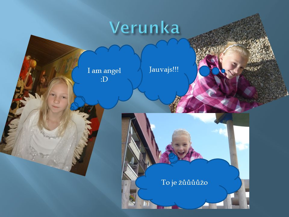 Jauvajs!!! I am angel :D To je žůůůůžo