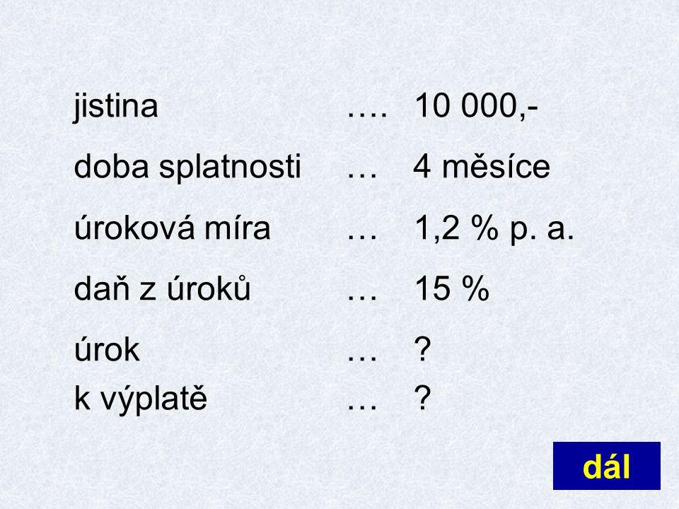 Kolik činí roční úrok.(vklad 10 000 Kč, 1,2 % p.