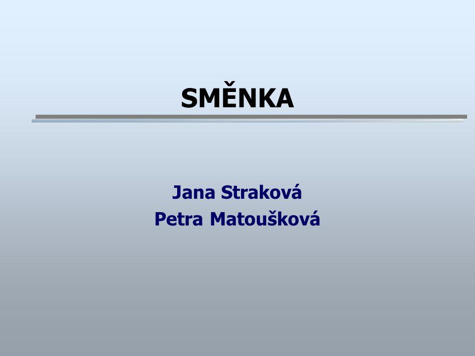 SMĚNKA Jana Straková Petra Matoušková