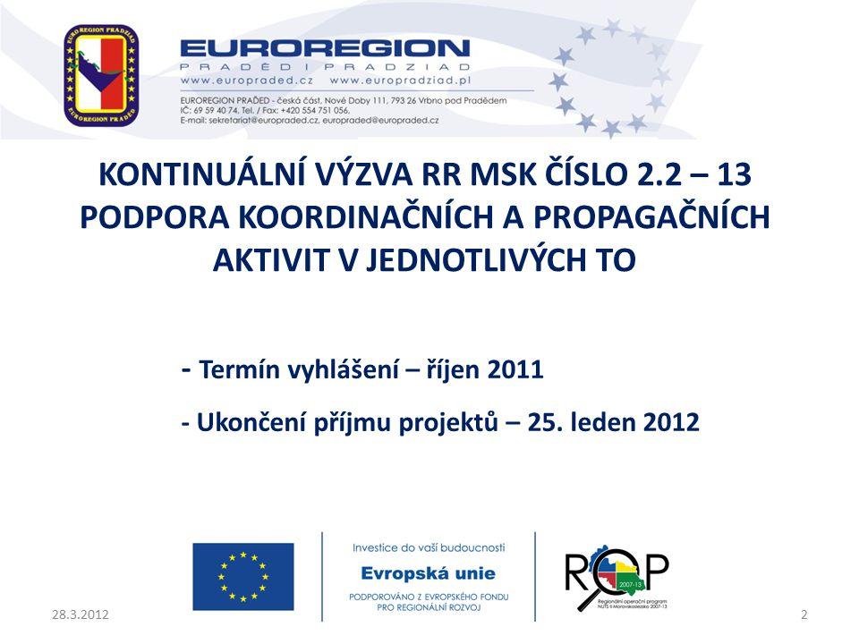 - Termín vyhlášení – říjen 2011 - Ukončení příjmu projektů – 25.