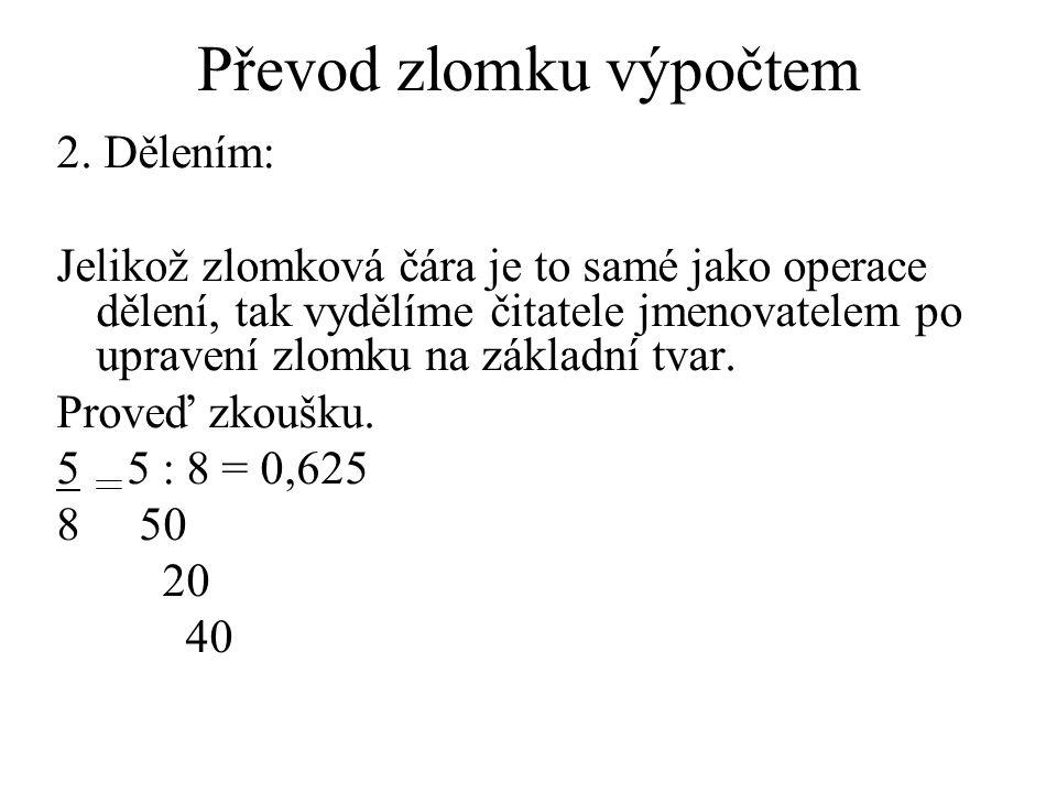 Příklad Při výpočtu využij oba výpočty: 50 250 50 200 0,2 250 1000 50 50 : 250 = 0,2 250 500