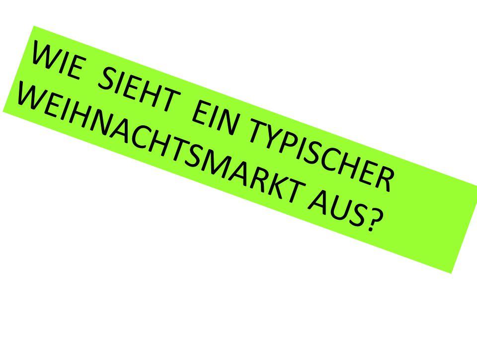 WIE SIEHT EIN TYPISCHER WEIHNACHTSMARKT AUS?