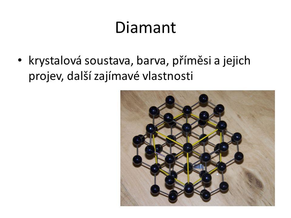 Diamant krystalová soustava, barva, příměsi a jejich projev, další zajímavé vlastnosti