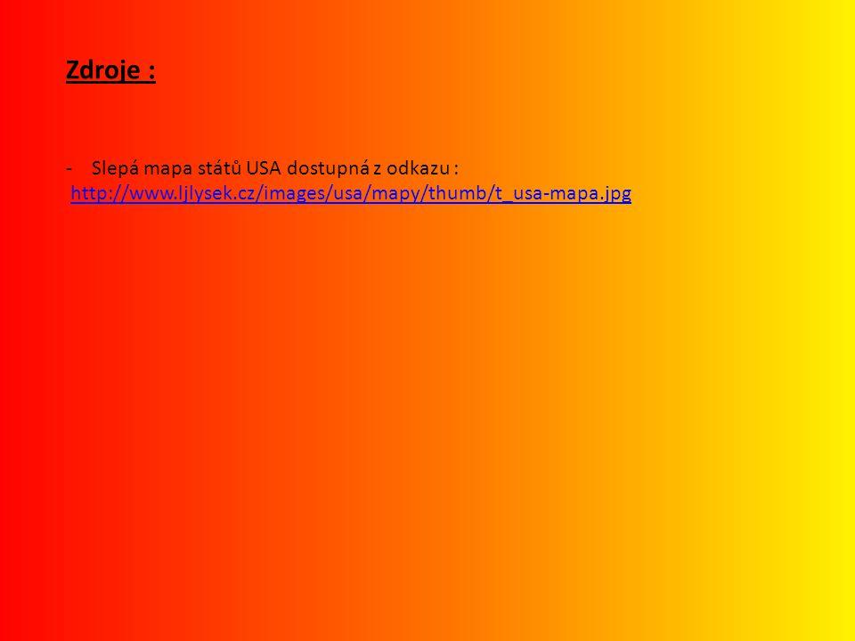 Zdroje : - Slepá mapa států USA dostupná z odkazu : http://www.ljlysek.cz/images/usa/mapy/thumb/t_usa-mapa.jpg