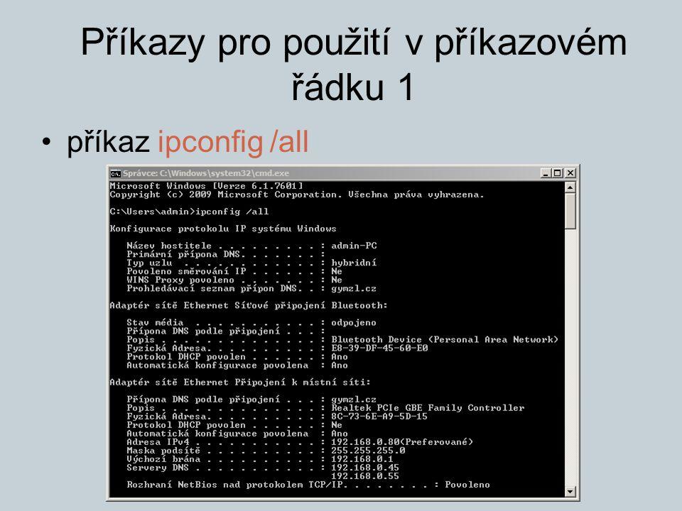 Příkazy pro použití v příkazovém řádku 1 příkaz ipconfig /all