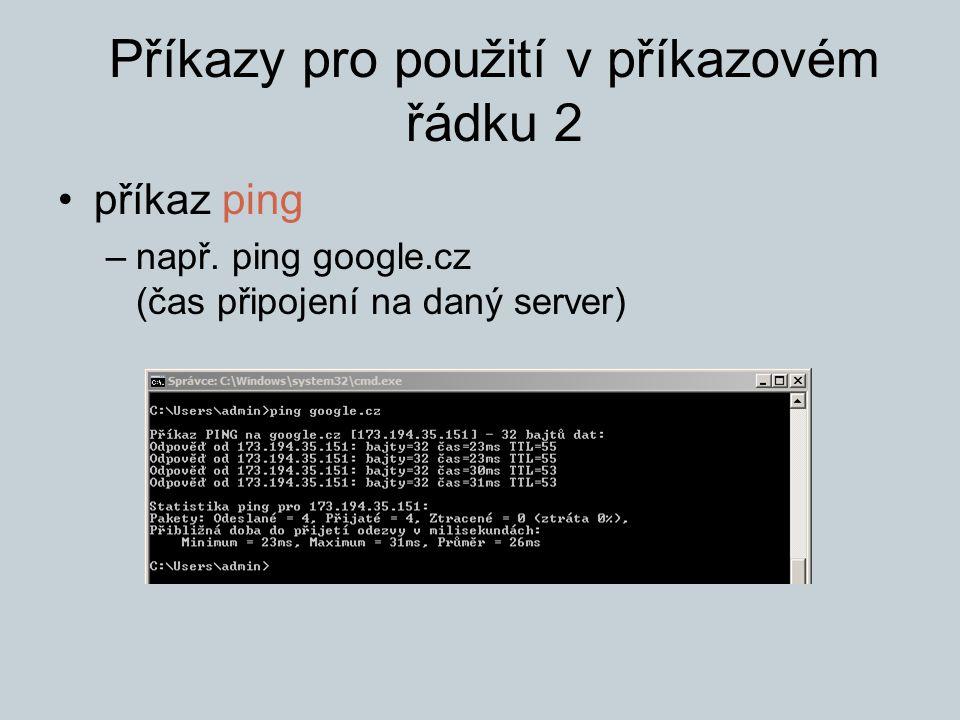 Příkazy pro použití v příkazovém řádku 2 příkaz ping –např.