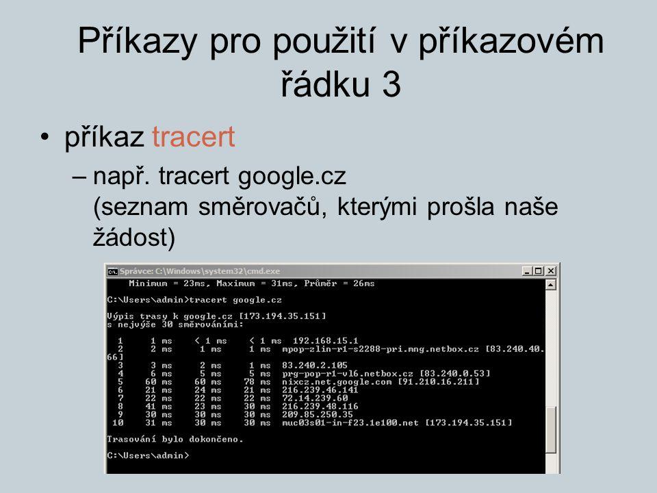 Příkazy pro použití v příkazovém řádku 3 příkaz tracert –např.