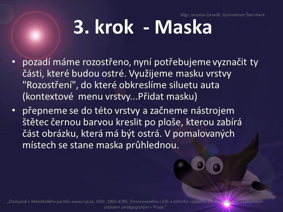 3. krok - Maska pozadí máme rozostřeno, nyní potřebujeme vyznačit ty části, které budou ostré. Využijeme masku vrstvy
