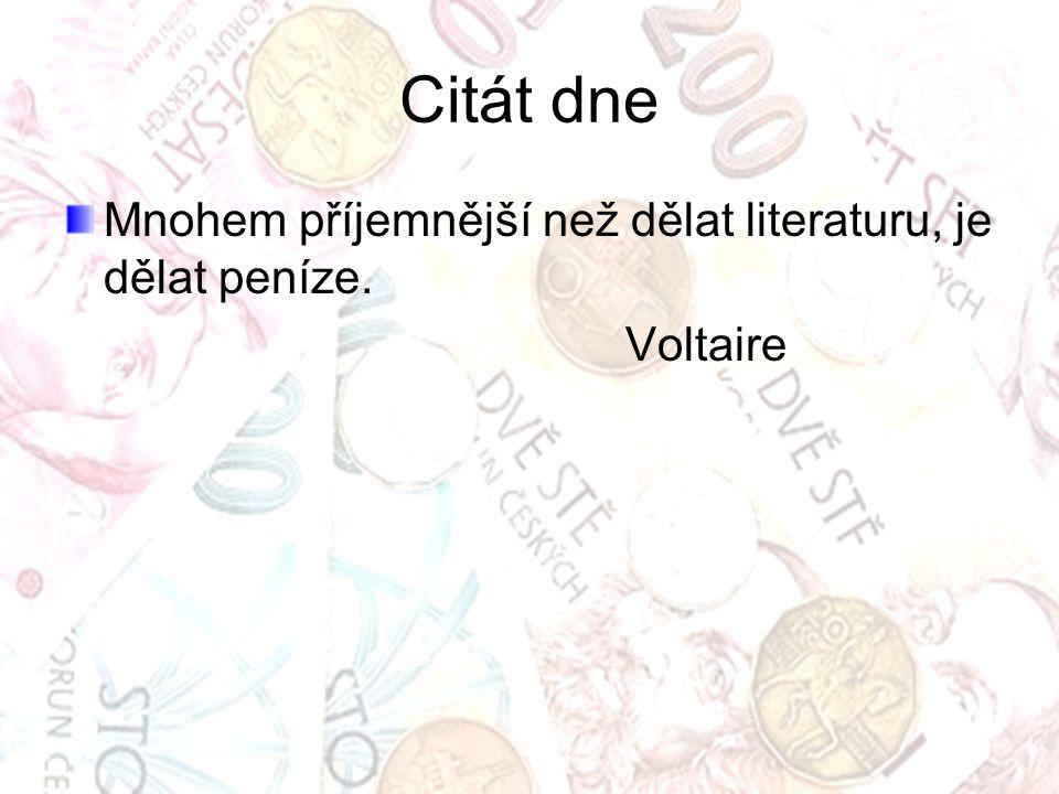 Citát dne Mnohem příjemnější než dělat literaturu, je dělat peníze. Voltaire