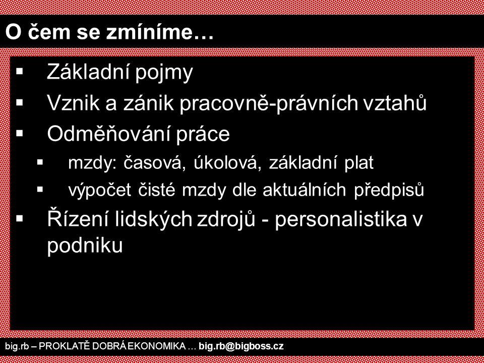 big.rb – PROKLATĚ DOBRÁ EKONOMIKA … big.rb@bigboss.cz 1. Základní pojmy