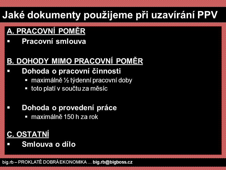 big.rb – PROKLATĚ DOBRÁ EKONOMIKA … big.rb@bigboss.cz Co najdete kromě jiného v zákoníku práce?