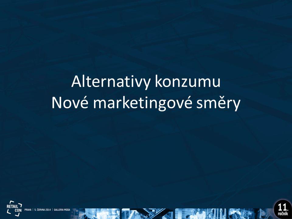 Alternativy konzumu Nové marketingové směry