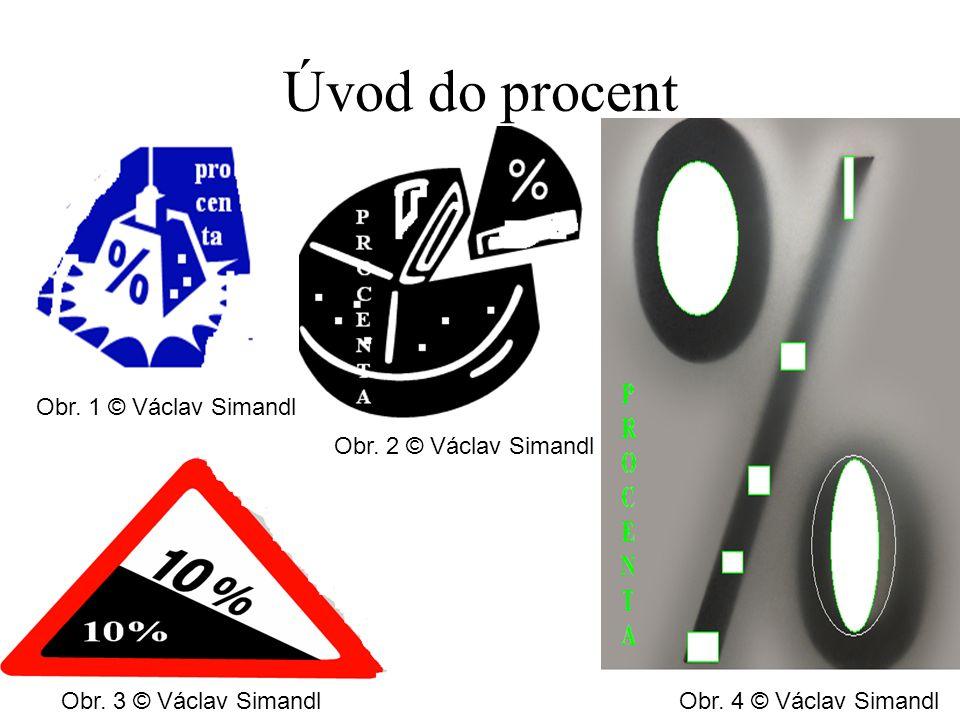 Úvod do procent Obr. 1 © Václav Simandl Obr. 2 © Václav Simandl Obr.