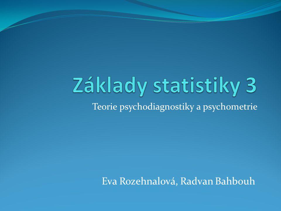 Teorie psychodiagnostiky a psychometrie Eva Rozehnalová, Radvan Bahbouh