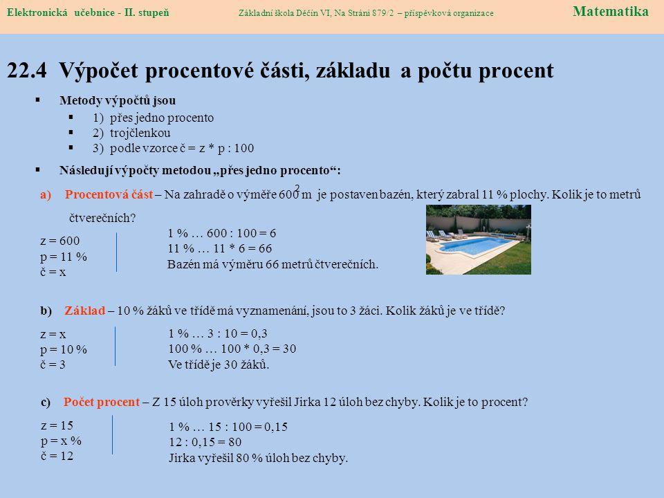 Elektronická učebnice – II. stupeň Matematika Základní škola Děčín VI, Na Stráni 879/2 – příspěvková organizace 22.4 Výpočet procentové části, základu