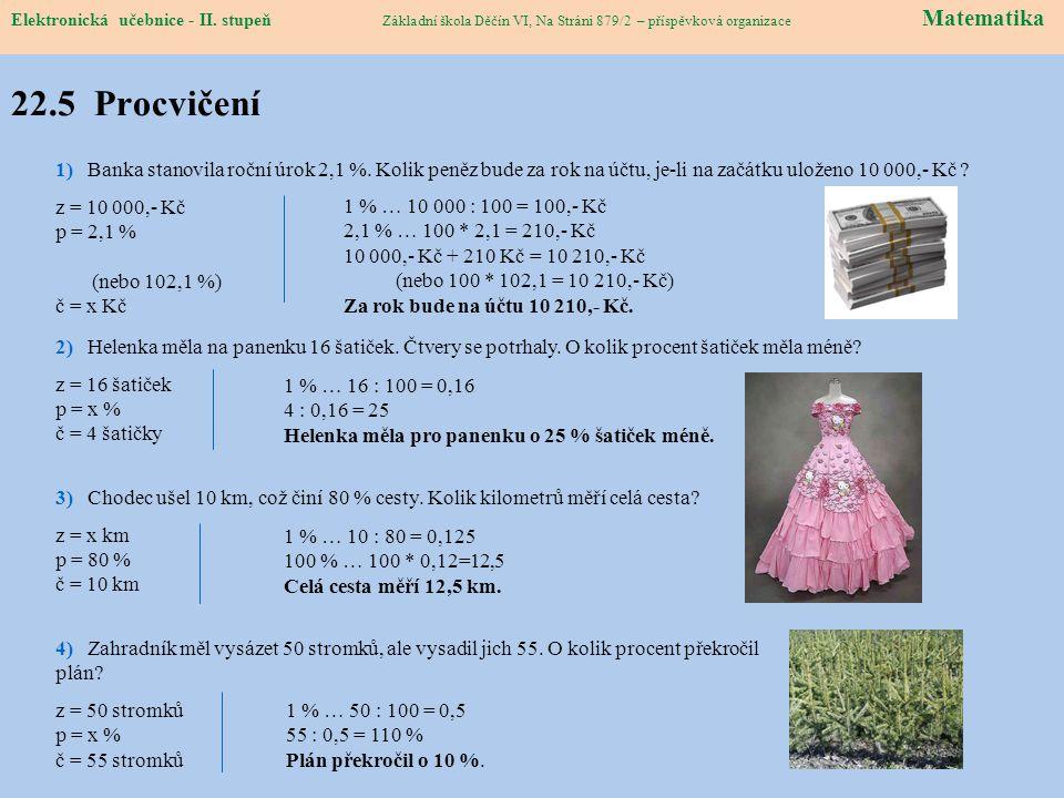 Elektronická učebnice – II. stupeň Matematika Základní škola Děčín VI, Na Stráni 879/2 – příspěvková organizace 22.5 Procvičení 1) Banka stanovila roč