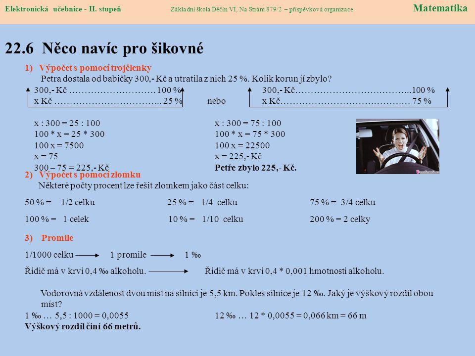 Elektronická učebnice – II. stupeň Matematika Základní škola Děčín VI, Na Stráni 879/2 – příspěvková organizace 22.6 Něco navíc pro šikovné 1) Výpočet