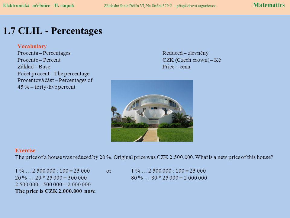Elektronická učebnice – II. stupeň Matematika Základní škola Děčín VI, Na Stráni 879/2 – příspěvková organizace 1.7 CLIL - Percentages Vocabulary Proc