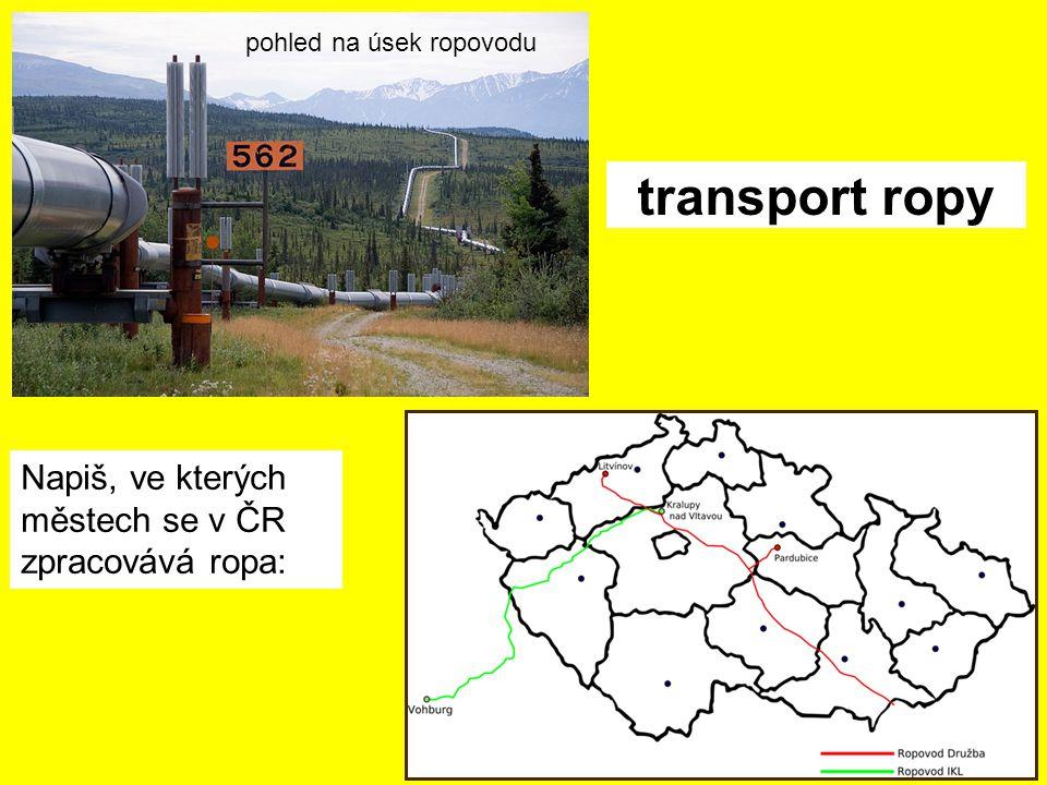 transport ropy Napiš, ve kterých městech se v ČR zpracovává ropa: pohled na úsek ropovodu