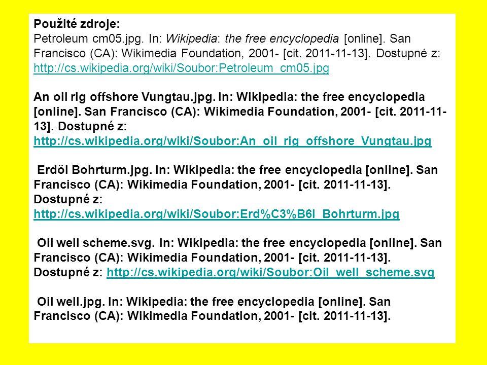 Použité zdroje: Petroleum cm05.jpg. In: Wikipedia: the free encyclopedia [online]. San Francisco (CA): Wikimedia Foundation, 2001- [cit. 2011-11-13].
