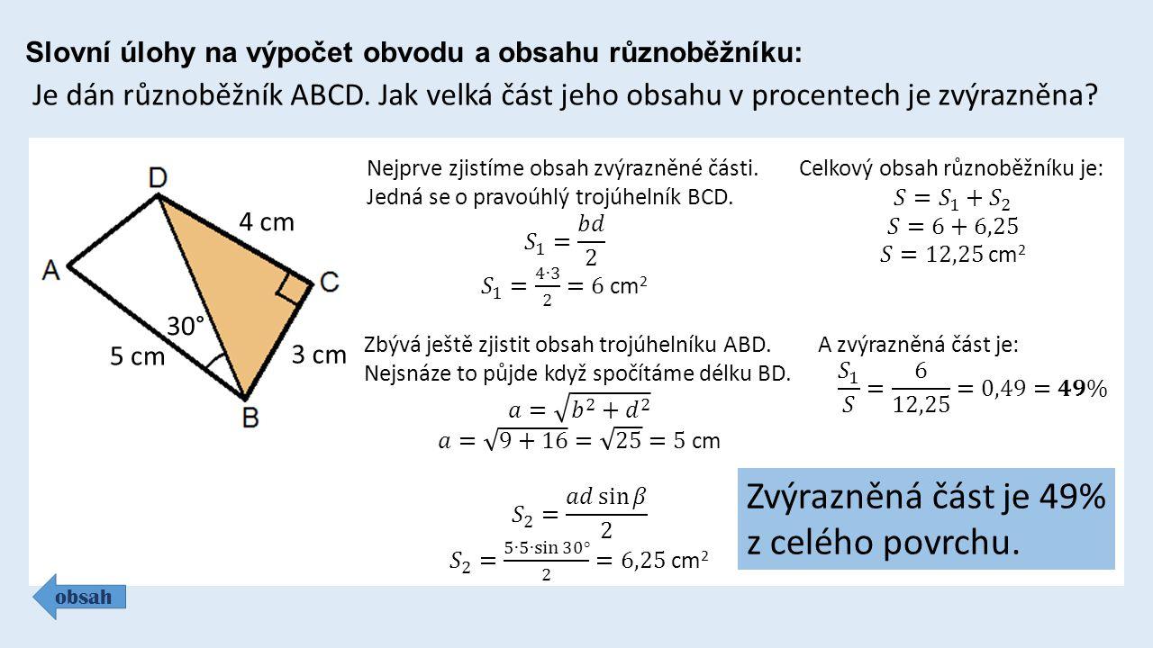 Slovní úlohy na výpočet obvodu a obsahu různoběžníku: obsah Je dán různoběžník ABCD. Jak velká část jeho obsahu v procentech je zvýrazněna? 5 cm 3 cm