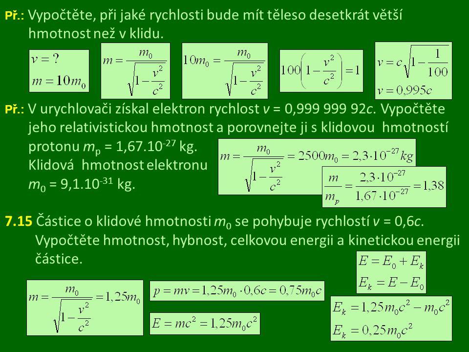 Př.: Určete přírůstek hmotnosti 1 l vody při ohřátí z 0 O C na 100 O C.
