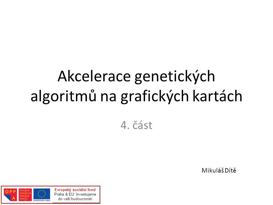 Akcelerace genetických algoritmů na grafických kartách 4.