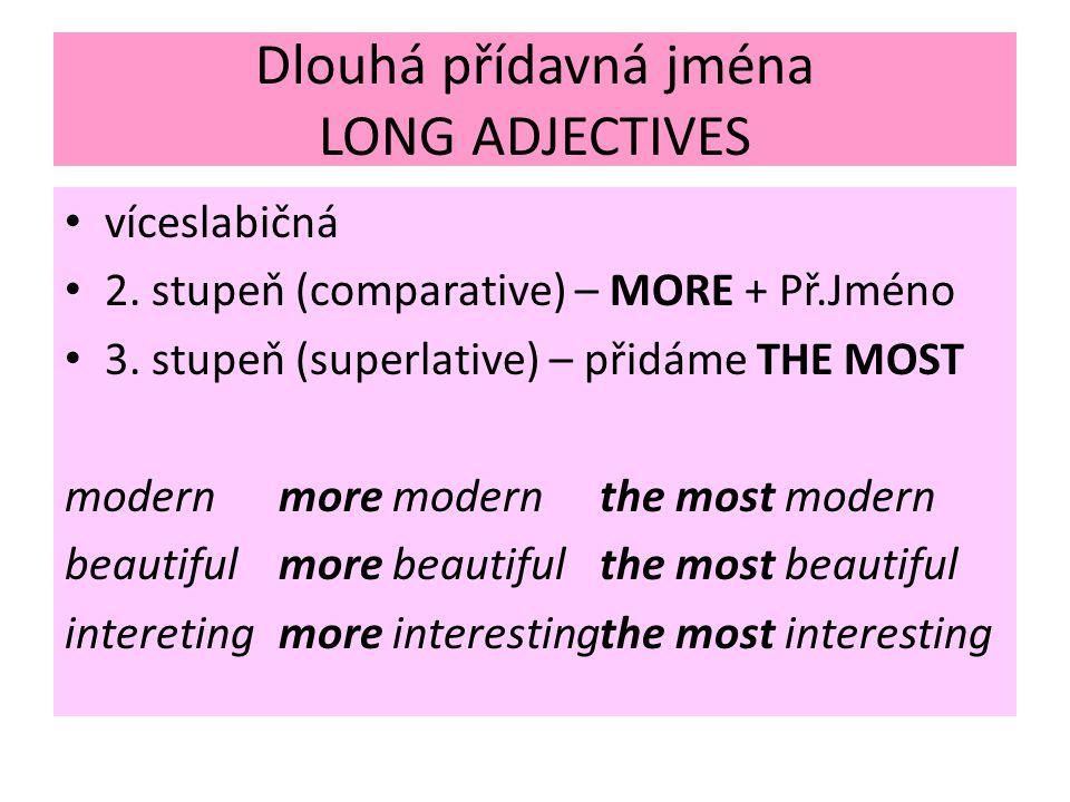 Dlouhá přídavná jména LONG ADJECTIVES víceslabičná 2.