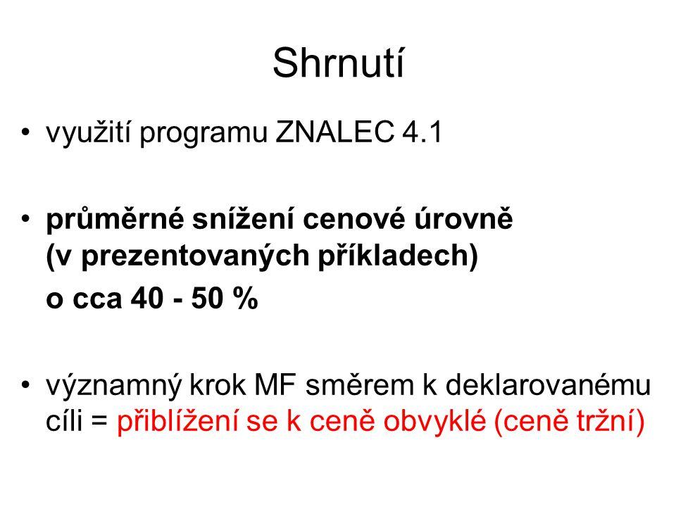 Shrnutí využití programu ZNALEC 4.1 průměrné snížení cenové úrovně (v prezentovaných příkladech) o cca 40 - 50 % významný krok MF směrem k deklarovanému cíli = přiblížení se k ceně obvyklé (ceně tržní)