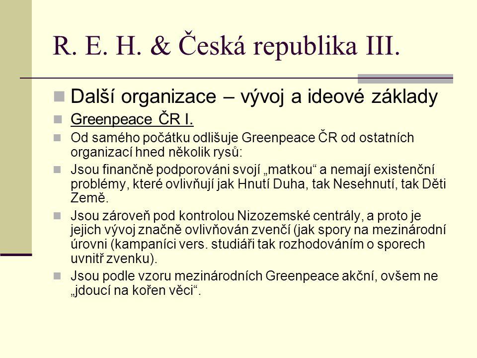 R. E. H. & Česká republika III. Další organizace – vývoj a ideové základy Greenpeace ČR I.