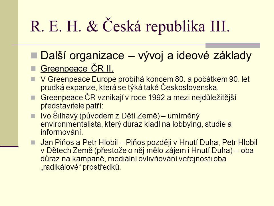 R. E. H. & Česká republika III. Další organizace – vývoj a ideové základy Greenpeace ČR II.