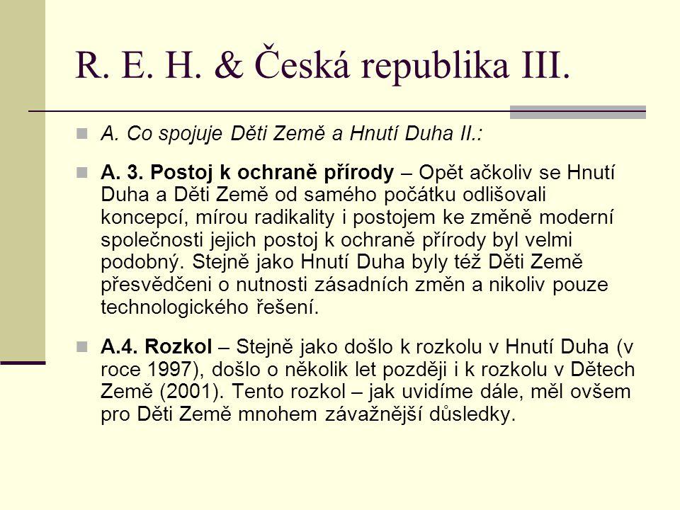 R. E. H. & Česká republika III. A. Co spojuje Děti Země a Hnutí Duha II.: A.