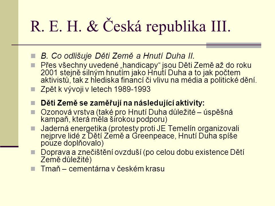 R. E. H. & Česká republika III. B. Co odlišuje Děti Země a Hnutí Duha II.