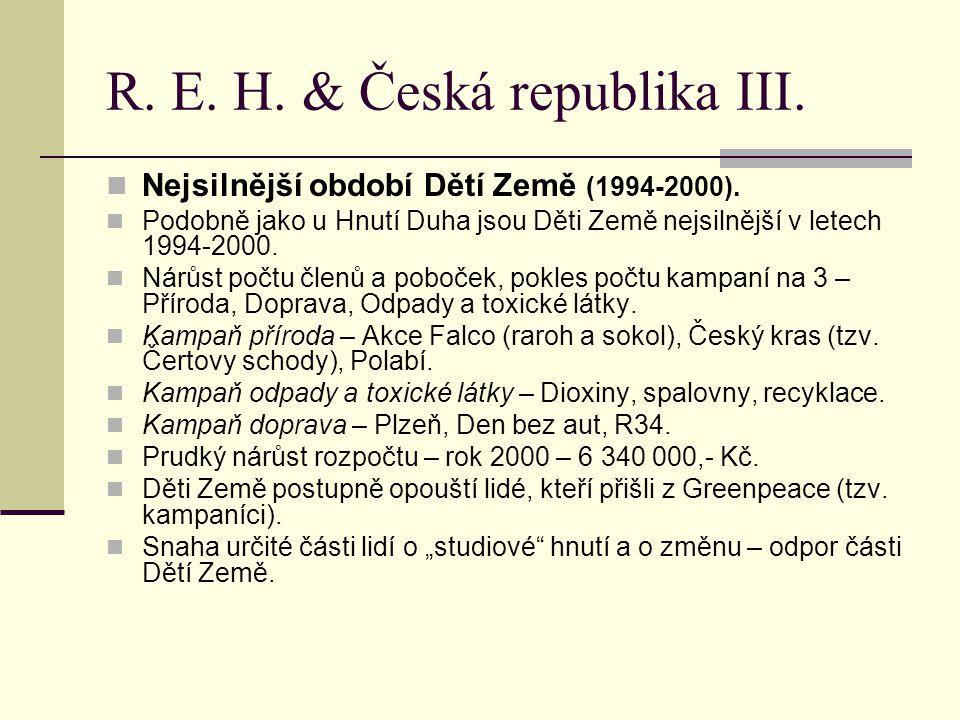 R. E. H. & Česká republika III. Nejsilnější období Dětí Země (1994-2000).