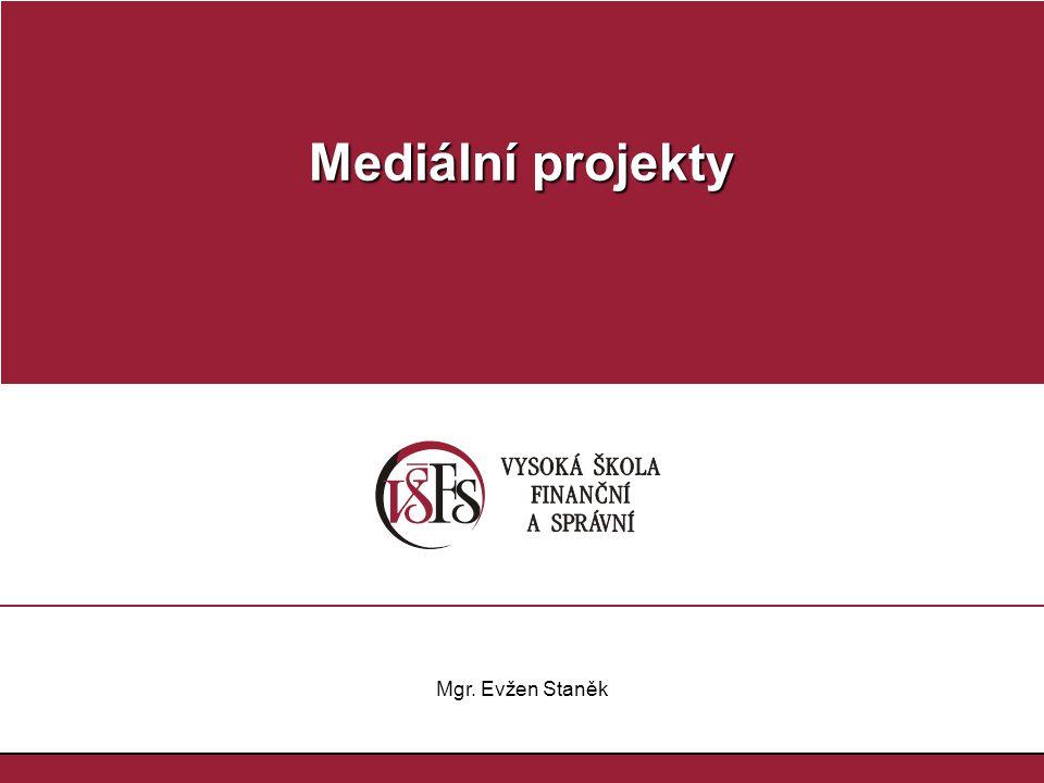Mediální projekty Mgr. Evžen Staněk