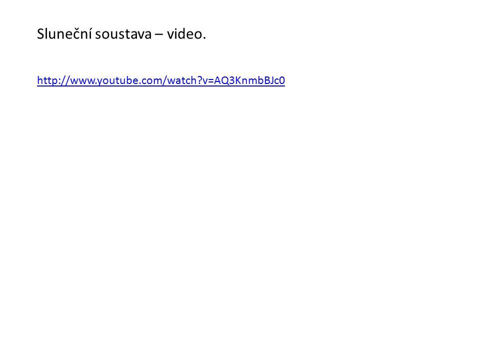 http://www.youtube.com/watch?v=AQ3KnmbBJc0 Sluneční soustava – video.