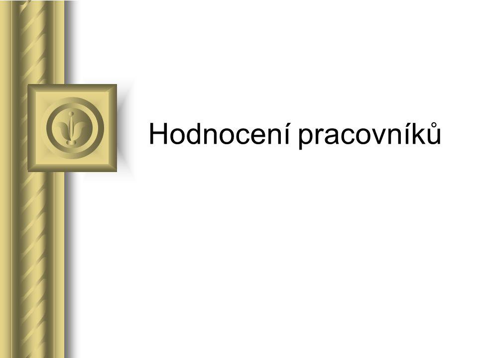 Literatura Hroník, F.(2006): Hodnocení pracovníků.