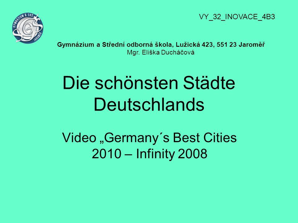 """Video auf www.youtube.com """"Germany´s Best Cities 2010 – Infinity 2008 www.youtube.com Sehen Sie sich den kurzen Videofilm an und notieren Sie, welche deutsche Städte Sie gesehen haben!"""
