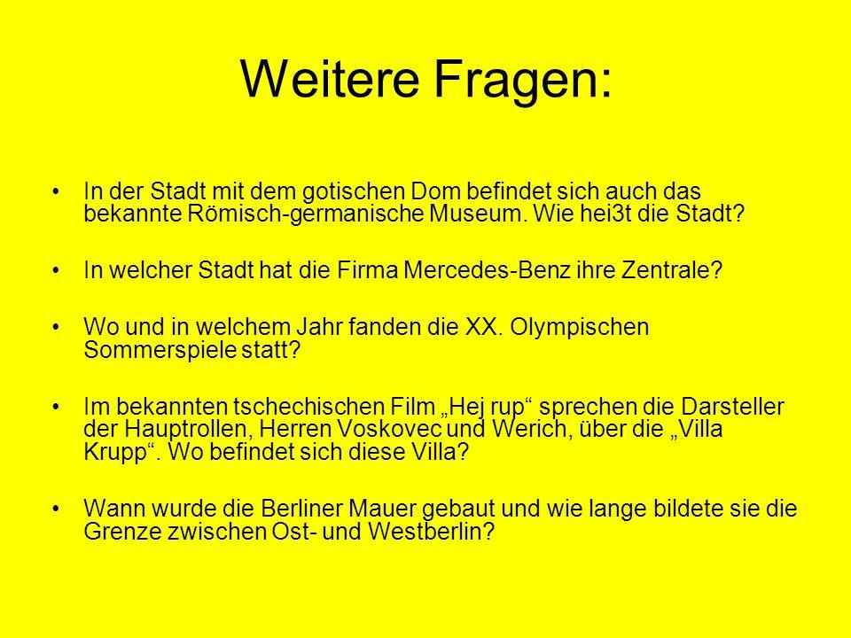 Weitere Fragen: In der Stadt mit dem gotischen Dom befindet sich auch das bekannte Römisch-germanische Museum. Wie hei3t die Stadt? In welcher Stadt h